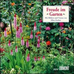 Freude im Garten 2020 – Broschürenkalender – mit informativen und poetischen Gartentexten – Format 30 x 30 cm von DUMONT Kalenderverlag, Fischer,  Ellen