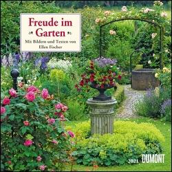 Freude im Garten 2021 ‒ Broschürenkalender ‒ mit informativen und poetischen Gartentexten ‒ Format 30 x 30 cm von Fischer,  Ellen