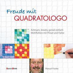 Freude mit Quadratologo von Franke,  Manuel