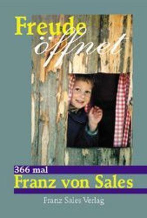 Freude öffnet von Sales,  Franz von, Winklehner,  Herbert