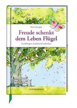 Freude schenkt dem Leben Flügel von Kruppa,  Hans, Lenecke,  Till