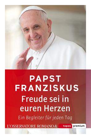 Freude sei in euren Herzen von Franziskus (Papst), Romano,  L'Osservatore