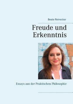 Freude und Erkenntnis von Reinecker,  Beate