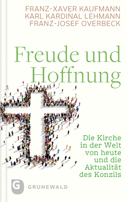 Freude und Hoffnung von Kaufmann,  Franz-Xaver, Lehmann,  Karl Kardinal, Overbeck,  Franz Josef