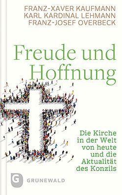 Freude und Hoffnung von Kaufmann,  Franz-Xaver, Lehmann,  Karl, Overbeck,  Franz Josef