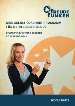 FreudeFunken. Dein Selbst-Coaching-Programm für mehr Lebensfreude. von Fritze,  Nicola