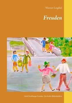 Freuden – Kehl/Straßburger Freuden von Liegibel,  Werner