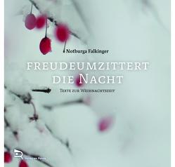 FREUDEUMZITTERT DIE NACHT von Falkinger,  Notburga
