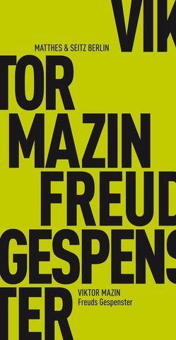 Freuds Gespenster von Deutschmann,  Peter, Mazin,  Viktor, Obermayr,  Brigitte, Rajer,  Maria, Velminski,  Wladimir