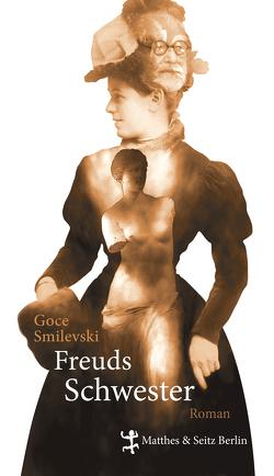 Freuds Schwester von Langer,  Benjamin, Smilevski,  Goce