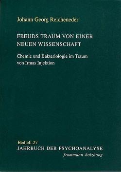 Freuds Traum von einer neuen Wissenschaft von Reicheneder,  Johann Georg