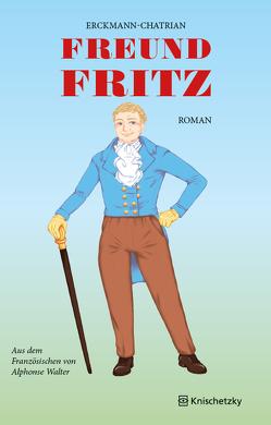 Freund Fritz von Chatrian,  Alexandre, Erckmann,  Émile, Walter,  Alphonse