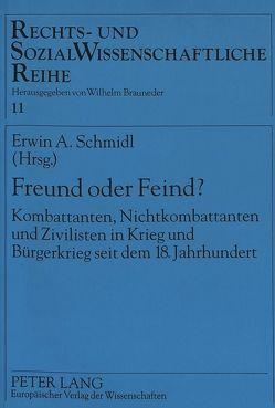 Freund oder Feind? von Schmidl,  Erwin A.