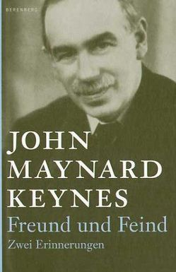 Freund und Feind von Hauser,  Dorothea, Kalka,  Joachim, Keynes,  John M