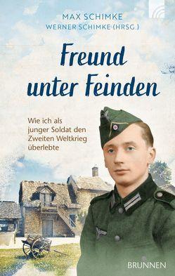Freund unter Feinden von Schimke,  Werner