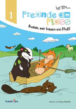 Freunde am Fluss – Komm wir bauen ein Floß! von Blum,  Ingo, Maneki,  Tanya