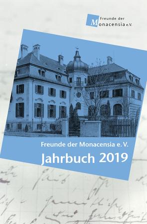 Freunde der Monacensia e. V. – Jahrbuch 2019 von Fromm,  Waldemar, Göbel,  Wolfram, Kargl,  Kristina, Winter,  Felicitas