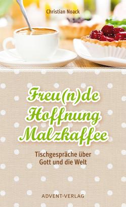 Freu(n)de, Hoffnung, Malzkaffee von Noack,  Christian