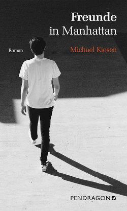 Freunde in Manhattan von Kiesen,  Michael