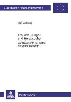 Freunde, Jünger und Herausgeber von Eichberg,  Ralf