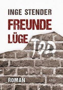 Freunde Lüge Tod von Stender,  Inge