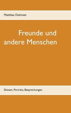 Freunde und andere Menschen von Dohmen,  Matthias