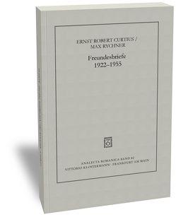 Freundesbriefe 1922-1955 von Curtius,  Ernst Robert, Hausmann,  Frank-Rutger, Mertz-Rychner,  Claudia, Rychner,  Max