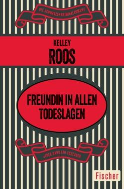 Freundin in allen Todeslagen von Klein,  Jo, Roos,  Kelley