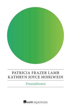 Freundinnen von Hohlwein,  Kathryn Joyce, Lamb,  Patricia Frazer, Lester,  Rosemarie K.