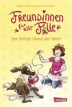 Freundinnen für alle Felle 1: Freundinnen für alle Felle – Der tollste Hund der Welt von Gerhaher,  Eleonore, Wittmann,  Monika