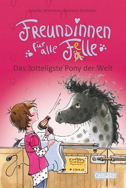 Freundinnen für alle Felle, Band 2: Freundinnen für alle Felle – Das zotteligste Pony der Welt von Gerhaher,  Eleonore, Wittmann,  Monika