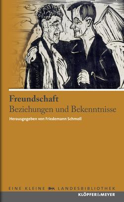 Freundschaft von Schmoll,  Friedemann