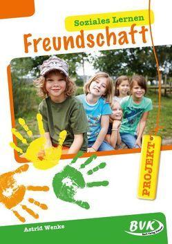 Projekt: Soziales Lernen – Freundschaft von Wenke,  Astrid