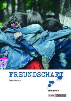 Freundschaft – Sachtexte, Diagramme und literarische Texte von Heddrich,  Dr. Gesine