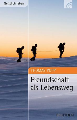 Freundschaft als Lebensweg von Popp,  Thomas