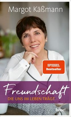 Freundschaft, die uns im Leben trägt von Käßmann,  Margot, Wiesner,  Sarah