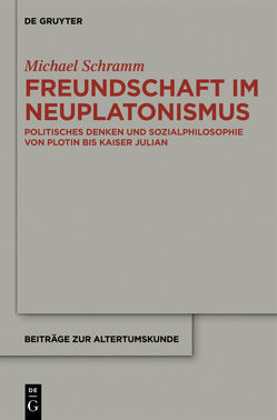 Freundschaft im Neuplatonismus von Schramm,  Michael