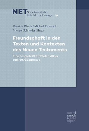 Freundschaft in den Texten und Kontexten des Neuen Testaments von Blauth,  Dominic, Rydryck,  Michael, Schneider,  Michael