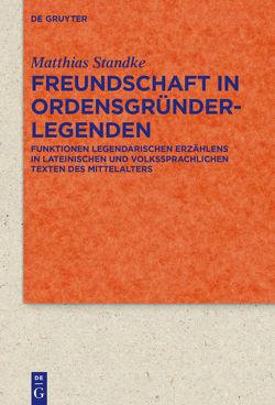Freundschaft in Ordensgründerlegenden von Standke,  Matthias