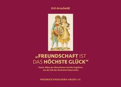 """""""Freundschaft ist das höchste Glück"""" von Arnscheidt,  Grit"""