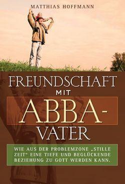 Freundschaft mit Abba-Vater von Hoffmann,  Matthias