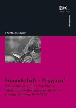 Freundschaft – Przyjaźń? von Heimann,  Thomas