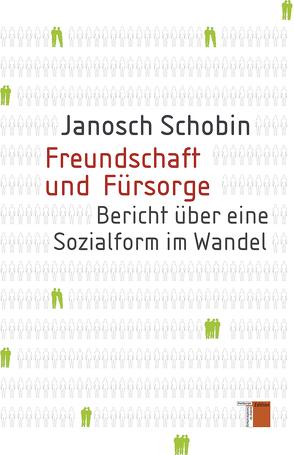 Freundschaft und Fürsorge von Schobin,  Janosch