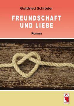Freundschaft und Liebe von Schröder,  Gottfried