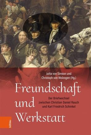 Freundschaft und Werkstatt von Simson,  Jutta von, Wolzogen,  Christoph von