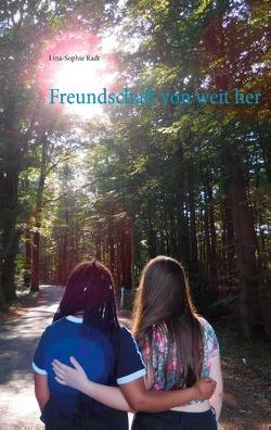 Freundschaft von weit her von Radt,  Lina-Sophie