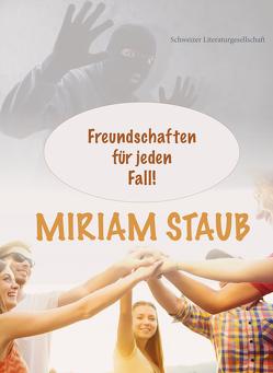 Freundschaften für jeden Fall! von Staub,  Miriam