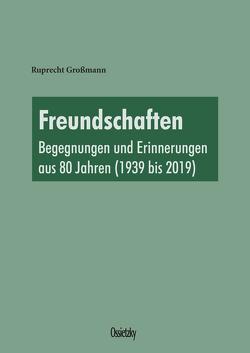 Freundschaften von Großmann,  Ruprecht