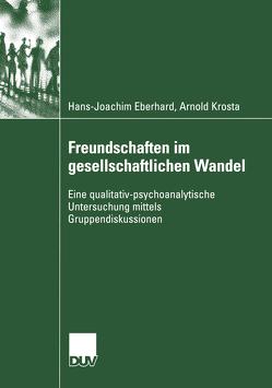 Freundschaften im gesellschaftlichen Wandel von Eberhard,  Hans-Joachim, Krosta,  Arnold