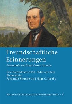 Freundschaftliche Erinnerungen von Jacobs,  Hans C, Straube,  Fernando